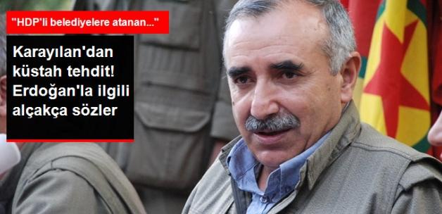 Karayılan'dan Küstah Tehdit! Erdoğan'la İlgili Alçak Sözler