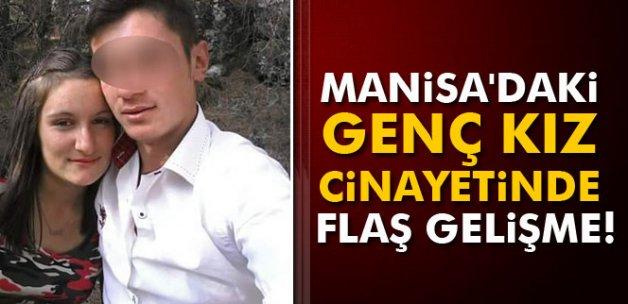 Manisa'daki genç kız cinayetinde flaş gelişme
