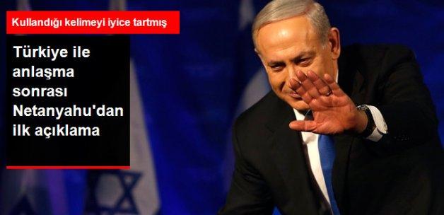 Netanyahu'dan Türkiye ile Varılan Anlaşma Sonrası İlk Açıklama