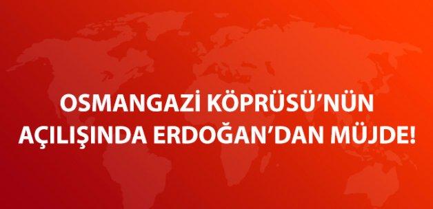 Osmangazi Köprüsü'nün Açılışında Erdoğan'dan Bayram Müjdesi