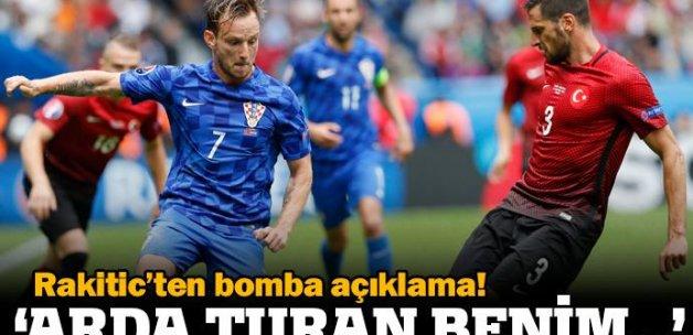 Rakitic: Arda Turan benim ağabeyim...