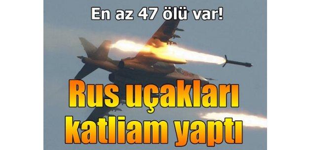Rus uçakları bombaladı: En az 47 ölü
