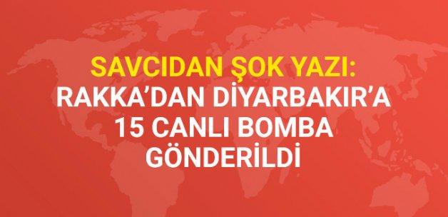 Savcı: Rakka'dan Diyarbakır'a 15 Yabancı Uyruklu Canlı Bomba Gönderildi