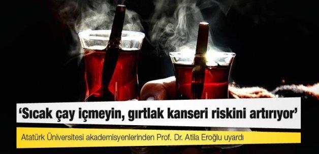 'Sıcak çay içmeyin, gırtlak kanseri riskini ciddi oranda artırıyor'