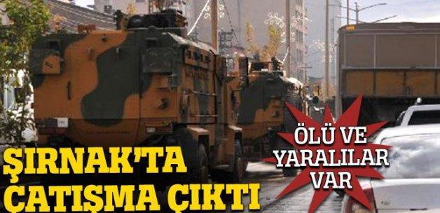 Şırnak'ta çatışma çıktı, ölü ve yaralılar var