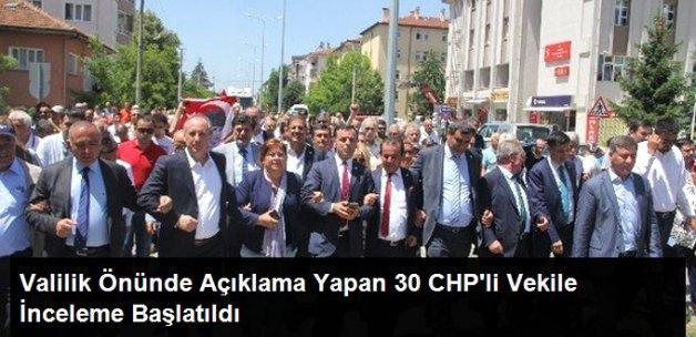Valilik Önünde Açıklama Yapan 30 CHP'li Vekile İnceleme Başlatıldı