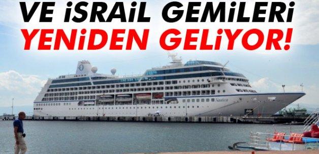 Ve İsrail gemileri yeniden geliyor