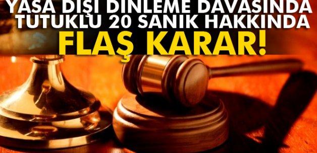 Yasa dışı dinleme davasında tutuklu 20 sanığa tahliye