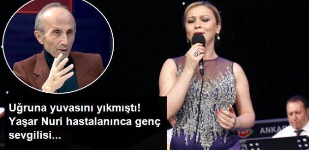 Yaşar Nuri Öztürk Hastalanınca Genç Sevgili Ortadan Kayboldu