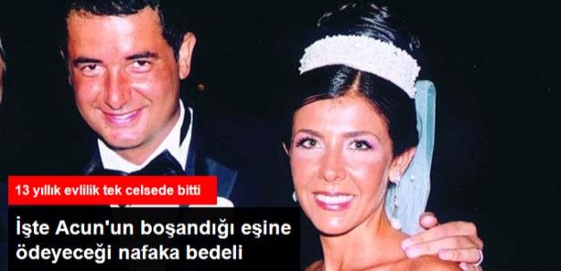 13 Yıllık Eşinden Boşanan Acun'un Ödeyeceği Nafaka Belli Oldu