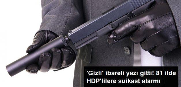 81 İle Resmi Yazı Gitti! HDP'lilere Suikast Alarmı