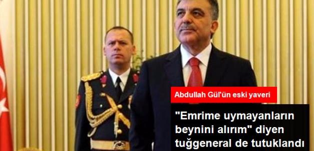 Abdullah Gül'ün Eski Yaveri de Tutuklandı