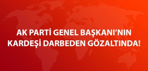 AK Parti Genel Başkan Yardımcısı Şaban Dişli'nin Tümgeneral Kardeşi de Gözaltında