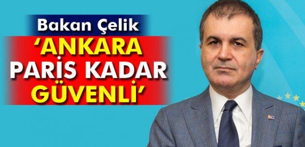 Bakan Çelik: 'Paris, Londra ne kadar güvenliyse Ankara'da o kadar güvenli'