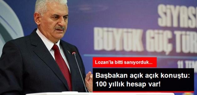 Başbakan Yıldırım: 100 Yıldır Lozon'la Ertelenen Hesap Var