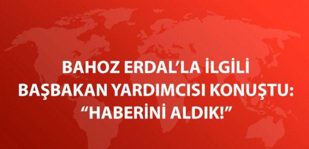 Başbakan Yardımcısı Kaynak: Bahoz Erdal'ın Öldürüldüğü Haberini Aldık