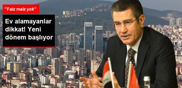 Başbakan Yardımcısı Nurettin Canikli: Ev Alamada Yeni Dönem Başlıyor