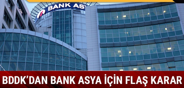 BDDK'dan Bank Asya için flaş karar!