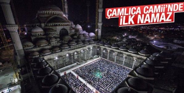 Çamlıca Camii'nde ilk namaz