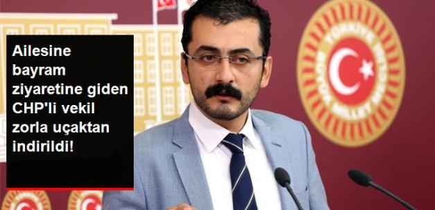 CHP'li Vekil Eren Erdem: Savcının Talimatıyla Uçaktan İndirildim