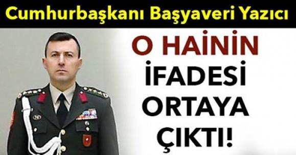 Cumhurbaşkanı Başyaveri Yazıcı'nın ifadesi ortaya çıktı!