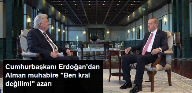 """Cumhurbaşkanı Erdoğan, Alman Spikere """"Ben Kral Değilim"""" Diyerek Çıkıştı"""