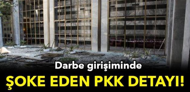 DARBE GİRİŞİMİNDE ŞOKE EDEN PKK DETAYI!