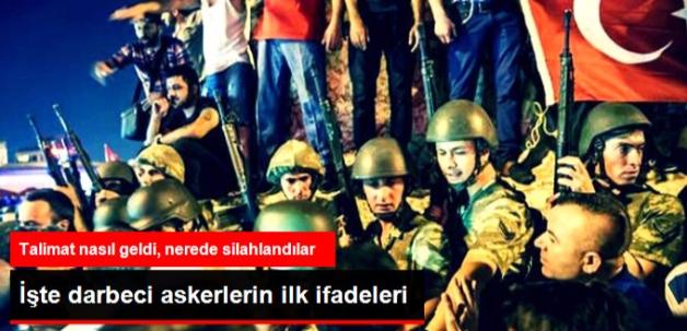 Darbeci Askerlerin İlk İfadeleri! Talimat Faks ile Gelmiş