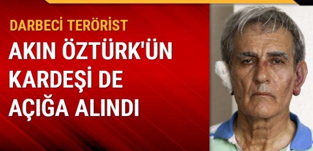 Darbeci terörist Akın Öztürk'ün kardeşi açığa alındı