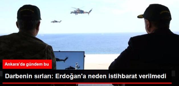 Darbenin Sırları: Erdoğan'a Neden Haber Verilmedi?