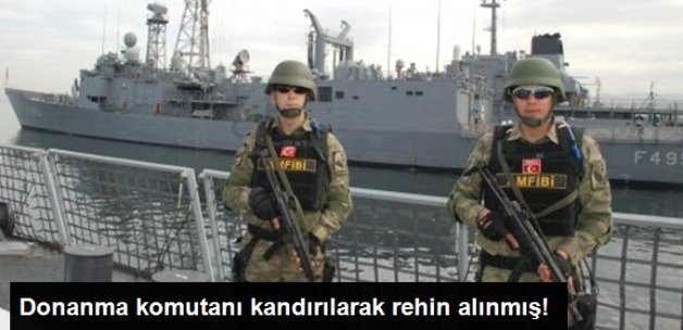Donanma Komutanı Terör Saldırısı Var Denilerek Kandırılmış