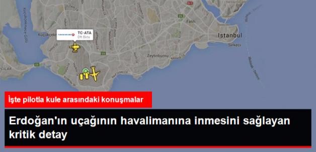Erdoğan'ı Taşıyan Uçakla Kule Arasındaki Konuşmalar Ortaya Çıktı