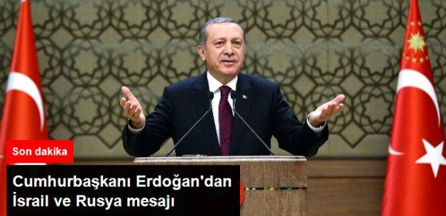 Erdoğan'dan Rusya ve İsrail Mesajı: Kopan İlişkileri Tamir Ediyoruz