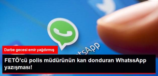 """FETÖ'cü Polis Müdürü Whatsapp'tan """"Direnmeyin"""" Çağrısı Yapmış"""