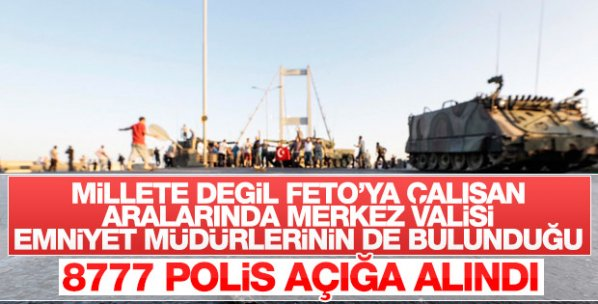 FETÖ'cü polislere operasyon: 8777 polis açığa alındı