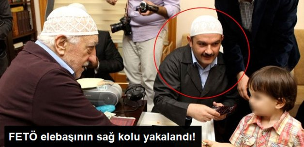 FETÖ'nün Elebaşı Fethullah Gülen'in Sağ Kolu Yakalandı
