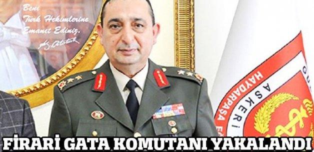 Firari GATA Haydarpaşa komutanı yakalandı!