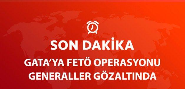GATA'ya FETÖ Operasyonu! 3 Tuğgeneral Gözaltında