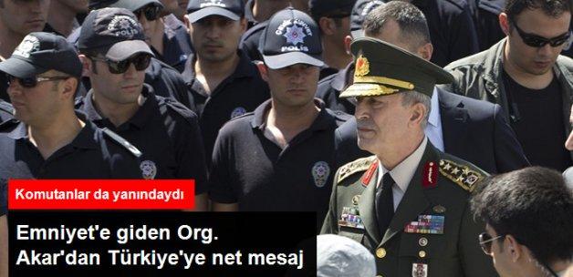 Genelkurmay Başkanı Akar: Polisle Birlikte Üzerimize Düşenin En İyisini Yapacağız