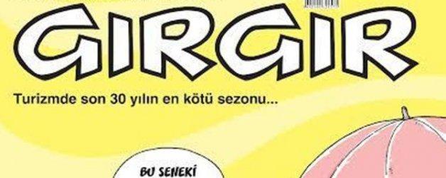 Gırgır kötüye giden turizm sektörünü kapağına taşıdı