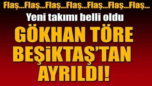 Gökhan Töre Beşiktaş'tan ayrıldı!