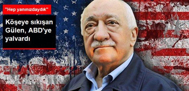 Gülen, Teslim Edilmemek İçin ABD'ye Yalvardı: Hep Yanınızdaydık