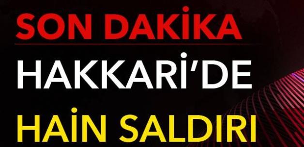 HAKKARİ'DE HAİN SALDIRI