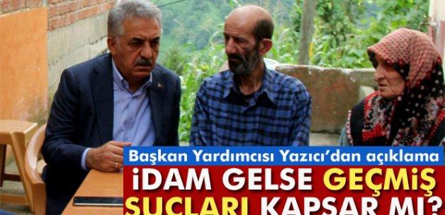 """Hayati Yazıcı:""""İdam geri gelse de geçmiş suçları kapsamaz"""""""