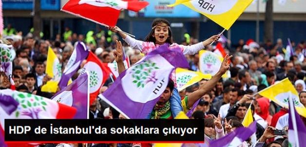 HDP de İstanbul'da Sokaklara Çıkıyor