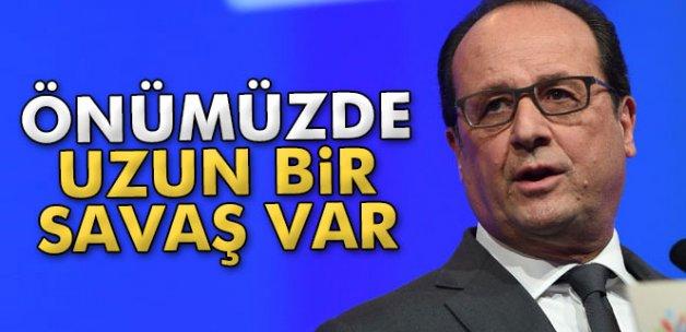 Hollande: 'Önümüzde uzun bir savaş var'