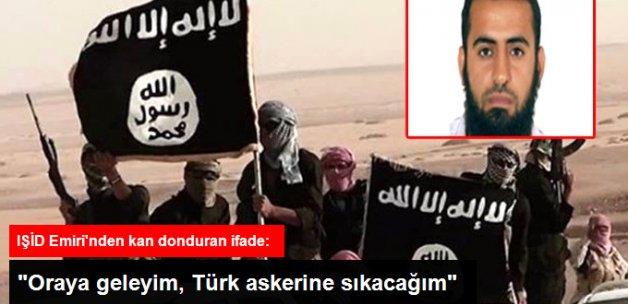 IŞİD Emiri Balı'dan Kan Donduran İfade! Geleyim Oraya, Türk Askerine Ben Sıkarım