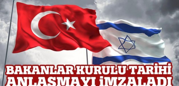 İsrail anlaşması Bakanlar Kurulu tarafından onaylandı