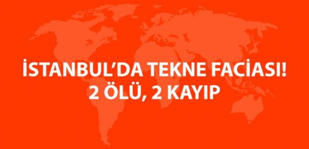 İstanbul'da Tekne Faciası: 2 Ölü, 2 Kayıp