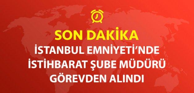 İstanbul İstihbarat Şube Müdürü Görevinden Alındı